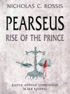 Pearseus: Rise of the Prince - Nicholas C. Rossis