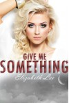 Give Me Something - Elizabeth Lee