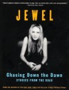Chasing Down the Dawn: Stories From The Road - Jewel