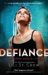 Defiance: Strange Angels Volume 4 - Lili St. Crow