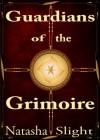 Guardians of the Grimoire (Volume 1) - Natasha Slight