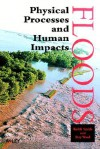 Floods: Physical Processes and Human Impacts - Keith Smith