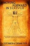 Moving Forward In Reverse - Scott Martin, Coryanne Hicks