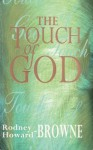 The Touch of God - Rodney M. Howard-Browne