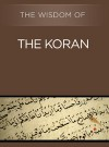 The Wisdom of the Koran (The Wisdom Series) - Philosophical Library