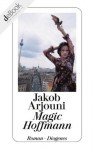 Magic Hoffmann (German Edition) - Jakob Arjouni