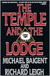 The Temple and the Lodge - Michael Baigent, Richard Leigh