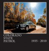 Colorado State Patrol 1935-2010 - Colorado State Patrol, Kelly Roll, Creative Director, Marc Morelli, Editor