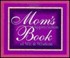 Mom's Appreciation Book of Wit and Wisdom - Annette Laplaca