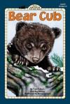Bear Cub - Pamela Pollack, Meg Belviso, Neecy Twinem
