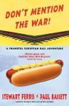 Don't Mention the War! a Shameful European Rail Adventure - Stewart Ferris, Paul Bassett