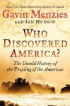 Who Discovered America? The Untold History of the Peopling of the Americas - Gavin Menzies, Ian Hudson