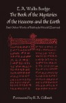 The Book of the Mysteries of the Heavens and the Earth: And Other Works of Bakhayla Mika'el (Zosimas) - E.A. Wallis Budge, R.A. Gilbert