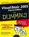 Visual Basic 2005 Express Edition For Dummies (For Dummies (Computers)) - Richard Mansfield
