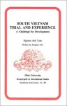 South Vietnam Trial And Experience: A Challenge for Development (Ohio University MIS Southeast Asia Series #80) - Nguyen Anh Tuan, Douglas Pike, Anh Tuan Nguyen