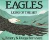 Eagles: Lions of the Sky - Emery Bernhard, Durga Bernhard