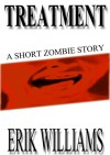 Treatment - A Short Zombie Story - Erik Williams