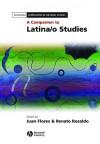 A Companion to Latina/o Studies - Juan Flores, Renato Rosaldo