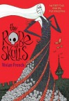 The Robe Of Skulls - Vivian French, Ross Collins