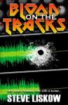 Blood On The Tracks - Steve Liskow