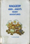 Raggedy Ann and Andy's Merry Adventures - Johnny Gruelle