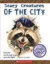Scary Creatures of the City - Penny Clarke, David Salariya