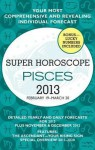 Pisces (Super Horoscopes 2013) - Margarete Beim