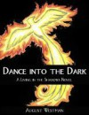 Dance Into the Dark (Living in the Shadows) - August Westman