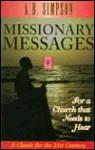 Missionary Messages - Albert Benjamin Simpson