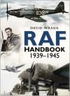 Royal Air Force Handbook 1939-1945 - David Wragg