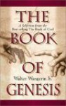 The Book of Genesis: A Selection from the Best-Selling the Book of God - Walter Wangerin Jr.