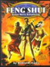 Feng Shui: Action Movie Roleplaying - Robin D. Laws