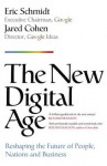The New Digital Age: Reshaping the Future of People, Nations and Business - Eric Schmidt