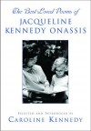 The Best-Loved Poems of Jacqueline Kennedy Onassis - Caroline Kennedy
