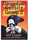 Gargantuan Gunsite Gossip 2 - Jeff Cooper