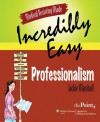 Medical Assisting Made Incredibly Easy: Professionalism - Jackie Marshall