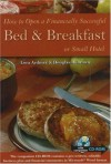 How to Open a Financially Successful Bed & Breakfast or Small Hotel - Douglas R. Brown