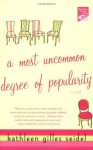 A Most Uncommon Degree of Popularity - Kathleen Gilles Seidel