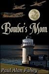 Bomber's Moon - Paul Alan Fahey