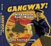 Gangway!: Sea Language Comes Ashore - Joanna Carver Colcord, Paul Dickson