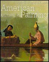 American Painting: From Its Beginnings to the Armory Show v. 1 - Jules David Prown