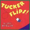 Tucker Flips! - Leslie McGuirk