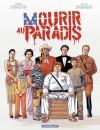 Mourir au Paradis - Pierre Christin, Alain Mounier