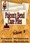 Falcon's Bend Case Files, Volume II (Falcon's Bend Series) - Chris Spindler, Karen Wiesner