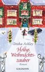Hollys Weihnachtszauber: Roman (German Edition) - Trisha Ashley, Elisabeth Spang