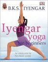 Iyengar Yoga for Beginners - B.K.S. Iyengar