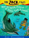 Zack Files 11: How to Speak to Dolphins in Three Easy Lessons: How to Speak to Dolphins in Three Easy Lessons - Dan Greenburg, Jack E. Davis