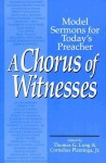 A Chorus of Witnesses - Thomas G. Long