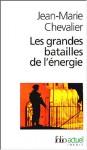 Les grandes batailles de l'énergie - Jean-Marie Chevalier, Joseph Stanislaw