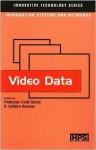 Video Data (Innovative Technology Series) - Mohand-Said Hacid, Salima Hassas, S. Hassas